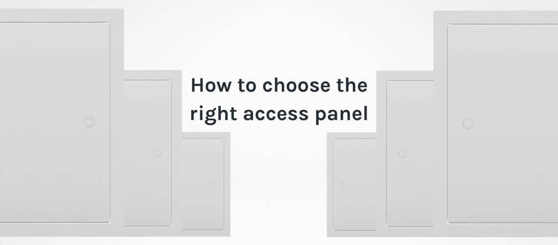 How to choose the right Access Panel - Blog | Access Panels Direct
